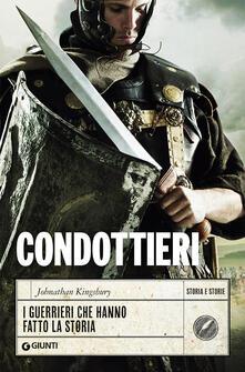 Criticalwinenotav.it Condottieri. I guerrieri che hanno fatto la storia Image