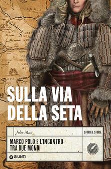 Listadelpopolo.it Sulla Via della Seta. Marco Polo e l'incontro tra due mondi Image