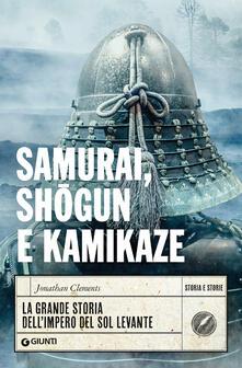 Samurai, shogun e kamikaze. La grande storia dellimpero del Sol Levante.pdf