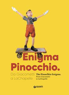 Ascotcamogli.it Enigma Pinocchio. Da Giacometti a LaChapelle-The Pinocchio enigma. Ediz. illustrata Image