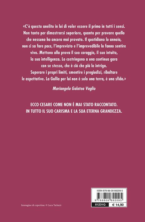 Cesare. L'uomo che ha reso grande Roma - Mariangela Galatea Vaglio - 4