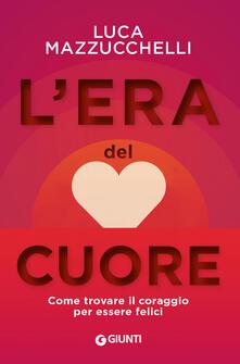L' era del cuore - Luca Mazzucchelli - copertina