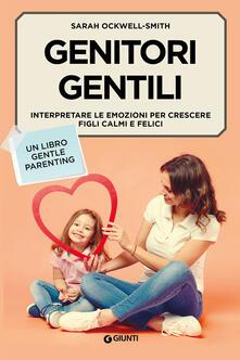 Genitori gentili. Interpretare le emozioni per crescere figli calmi e felici.pdf