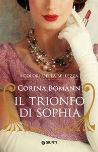 Libro Il trionfo di Sophia. I colori della bellezza Corina Bomann