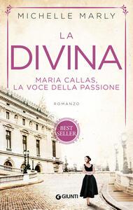 Libro La divina. Maria Callas, la voce della passione Michelle Marly