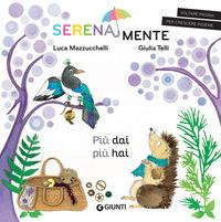Più dai più hai. SerenaMente. Ediz. a colori - Mazzucchelli Luca - wuz.it