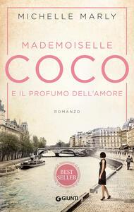 Libro Mademoiselle Coco e il profumo dell'amore Michelle Marly
