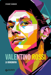 Libro Valentino Rossi. La biografia Stuart Barker