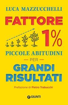 Listadelpopolo.it Fattore 1%. Piccole abitudini per grandi risultati Image
