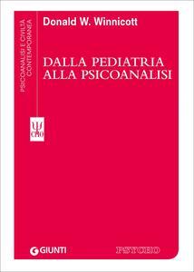 Dalla pediatria alla psicoanalisi - Donald W. Winnicott - copertina