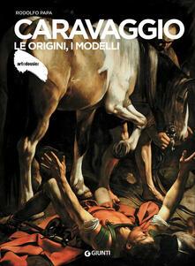 Caravaggio. Le origini, i modelli - Rodolfo Papa - copertina