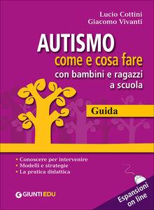 Libro Autismo come e cosa fare con bambini e ragazzi a scuola. 1 Guida operativa e 2 Workbook. Con aggiornamento online  3