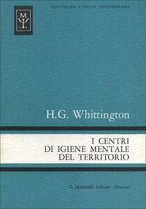 Foto Cover di I centri di igiene mentale del territorio, Libro di H. G. Whittington, edito da Psycho