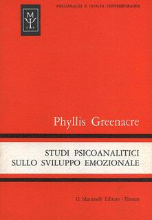 Studi psicoanalitici sullo sviluppo emozionale - Phyllis Greenacre - copertina