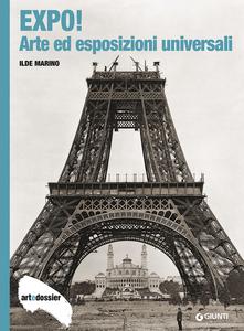 Libro Expo! Arte ed esposizioni universali. Ediz. illustrata Ilde Marino