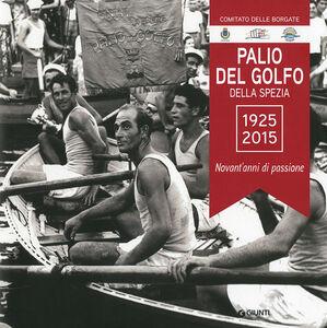 Libro Palio del Golfo della Spezia 1925-2015. Novant'anni di passione
