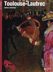 Toulouse-Lautrec. Ediz. illustrata