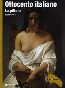 Ottocento italiano. La pittura. Ediz. illustrata