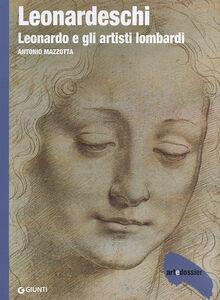 Libro Leonardeschi. Leonardo e gli artisti lombardi. Ediz. illustrata Antonio Mazzotta 0
