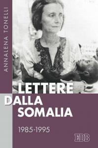 Libro Lettere dalla Somalia 1985-1995 Annalena Tonelli