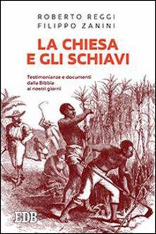 La Chiesa e gli schiavi. Testimonianze e documenti dalla Bibbia ai giorni nostri.pdf