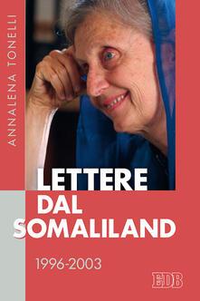 Lettere dal Somaliland 1996-2003 - Annalena Tonelli - copertina