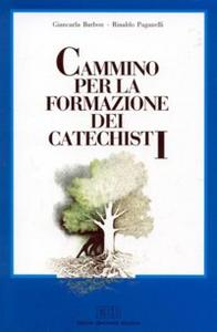 Libro Cammino per la formazione dei catechisti Giancarla Barbon , Rinaldo Paganelli