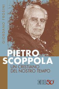 Libro Pietro Scoppola. Un cristiano del nostro tempo Giordano Frosini