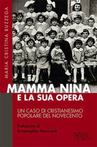 Libro Mamma Nina e la sua opera. Un caso di cristianesimo popolare del Novecento M. Cristina Buzzega