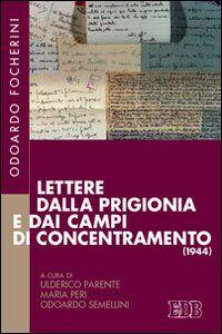 Foto Cover di Lettere dalla prigionia e dai campi di concentramento (1944), Libro di Odoardo Focherini, edito da EDB
