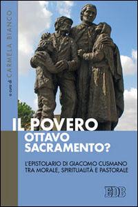 Foto Cover di Il Povero, ottavo sacramento? L'epistolario di Giacomo Cusmano tra morale, spiritualità e pastorale, Libro di  edito da EDB
