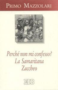 Libro Perché non mi confesso? -La samaritana-Zaccheo Primo Mazzolari
