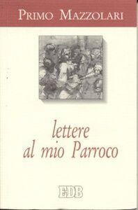 Libro Lettere al mio parroco Primo Mazzolari