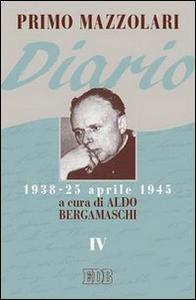 Libro Diario (1938-25 aprile 1945). Vol. 4 Primo Mazzolari
