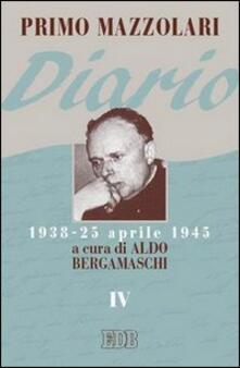 Diario (1938-25 aprile 1945). Vol. 4 - Primo Mazzolari - copertina