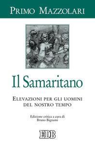 Il samaritano. Elevazioni per gli uomini del nostro tempo
