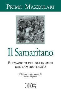 Libro Il samaritano. Elevazioni per gli uomini del nostro tempo Primo Mazzolari