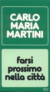 Libro Farsi prossimo nella città. Lettere, discorsi, interventi (1986) Carlo Maria Martini