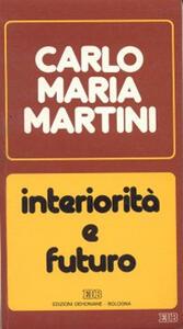 Interiorità e futuro. Lettere, discorsi, interventi (1987)