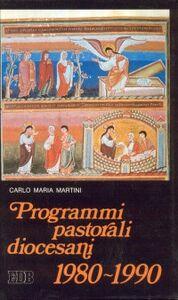 Libro Programmi pastorali diocesani (1980-1990) Carlo Maria Martini