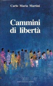 Libro Cammini di libertà. Lettere, discorsi, interventi (1991) Carlo Maria Martini