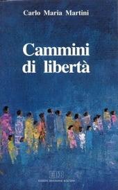 Cammini di libertà. Lettere, discorsi, interventi (1991)