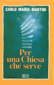 Per una Chiesa che serve. Lettere, discorsi e interventi 1993