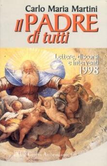 Il Padre di tutti. Lettere, discorsi e interventi 1998