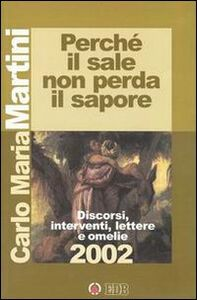 Foto Cover di Perché il sale non perda il sapore. Discorsi, interventi, lettere e omelie 2002, Libro di Carlo Maria Martini, edito da EDB