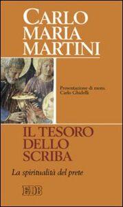 Libro Il tesoro dello scriba. La spiritualità del prete Carlo Maria Martini
