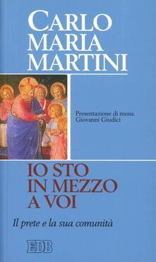 «Io sto in mezzo a voi». Il prete e la sua comunità - Carlo Maria Martini - copertina