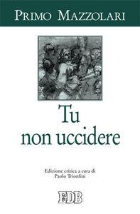 Foto Cover di Tu non uccidere, Libro di Primo Mazzolari, edito da EDB
