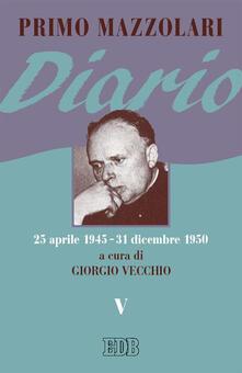 Diario (25 aprile 1945-31 dicembre 1950). Vol. 5 - Primo Mazzolari - copertina