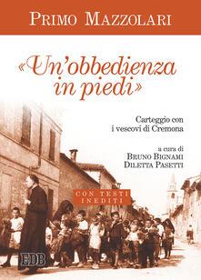 Radiospeed.it Un' «obbedienza in piedi». Carteggio con i vescovi di Cremona. Con testi inediti Image